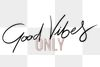 Good vibes only transparent png
