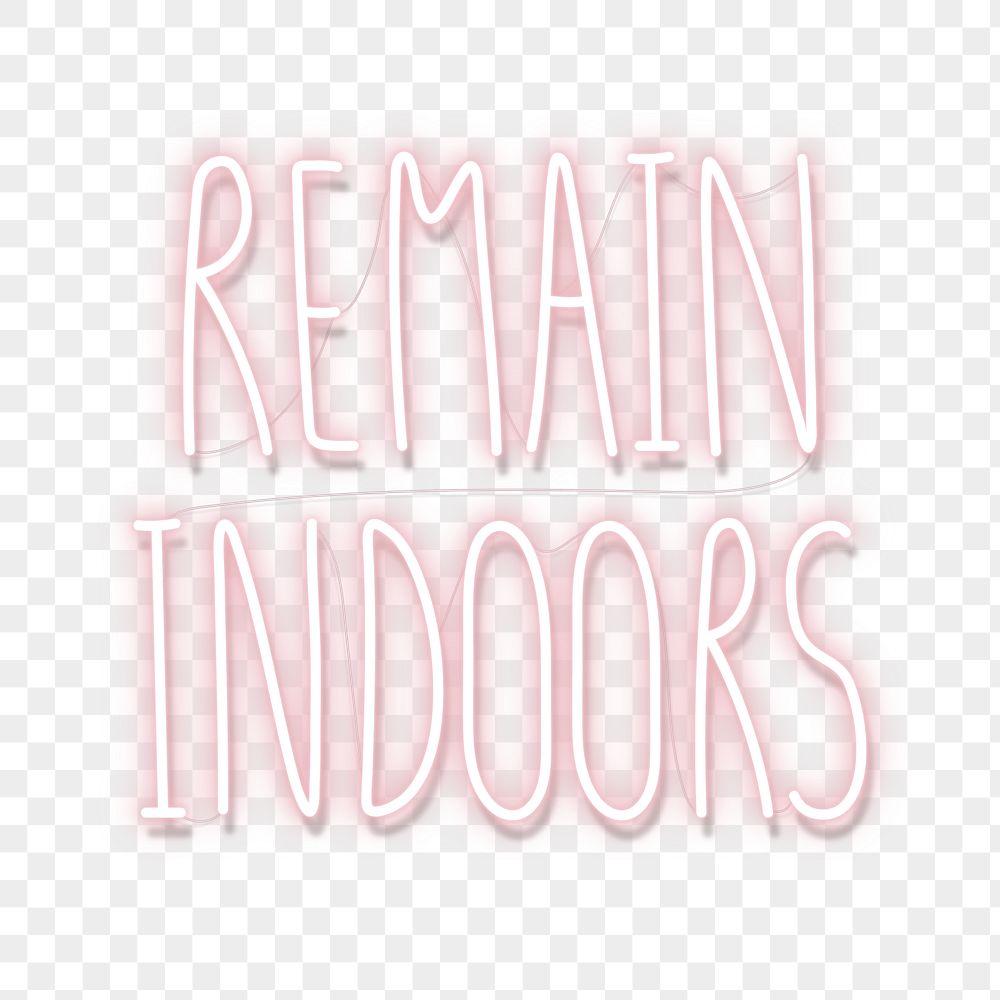Remain indoors during coronavirus pandemic neon sign transparent png